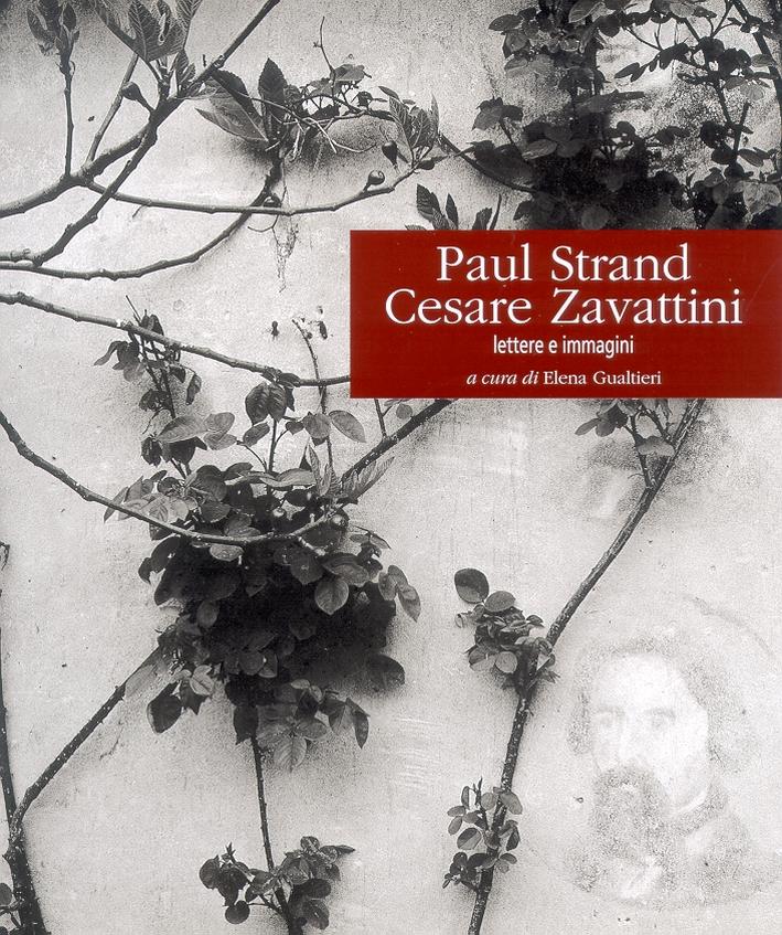 Paul Strand, Cesare Zavattini. Lettere e immagini