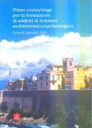 Primo corso, Stage per la formazione di addetti al restauro architettonico-archeologico. Termoli, gennaio 2005