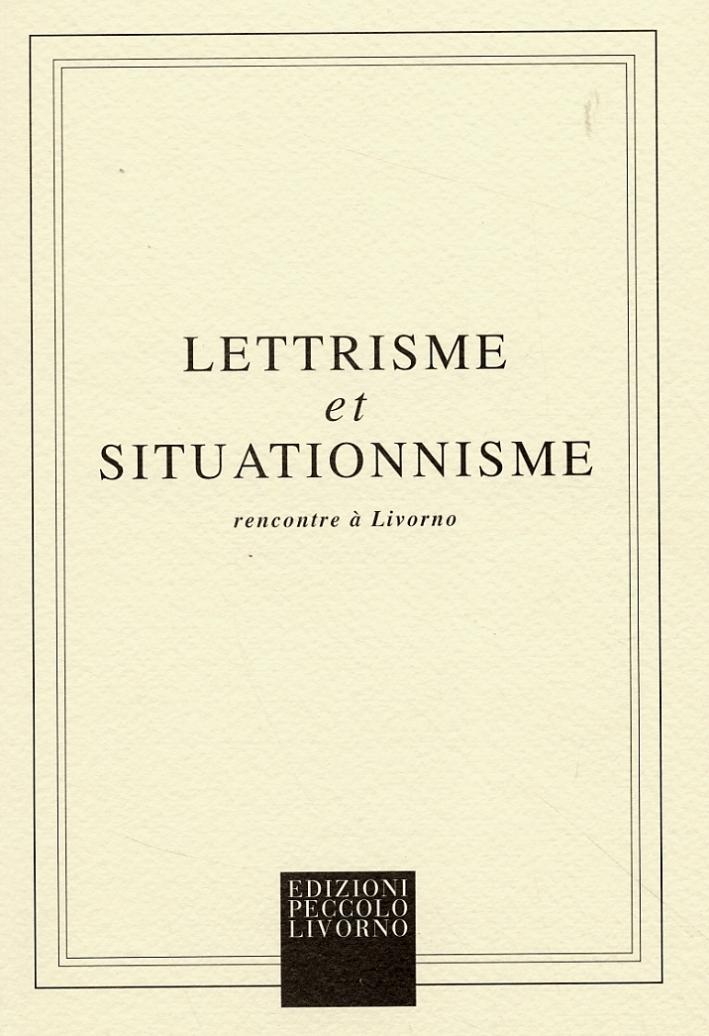 Lettrismo e Situazionismo. Incontri a Livorno. Lettrisme et situationnisme. Recontre à Livorno