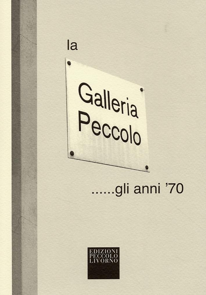 La Galleria Peccolo...gli anni '70
