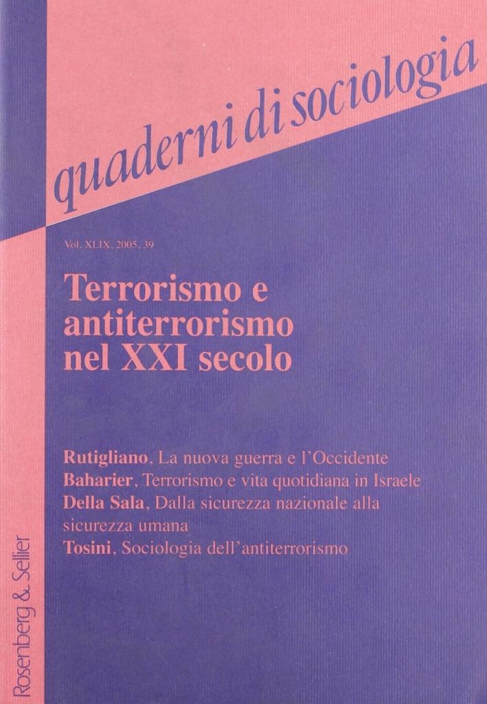 Quaderni di Sociologia. Vol. 39: Terrorismo e Antiterrorismo nel XXI Secolo