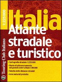 Italia. Atlante stradale e turistico 1:225.000