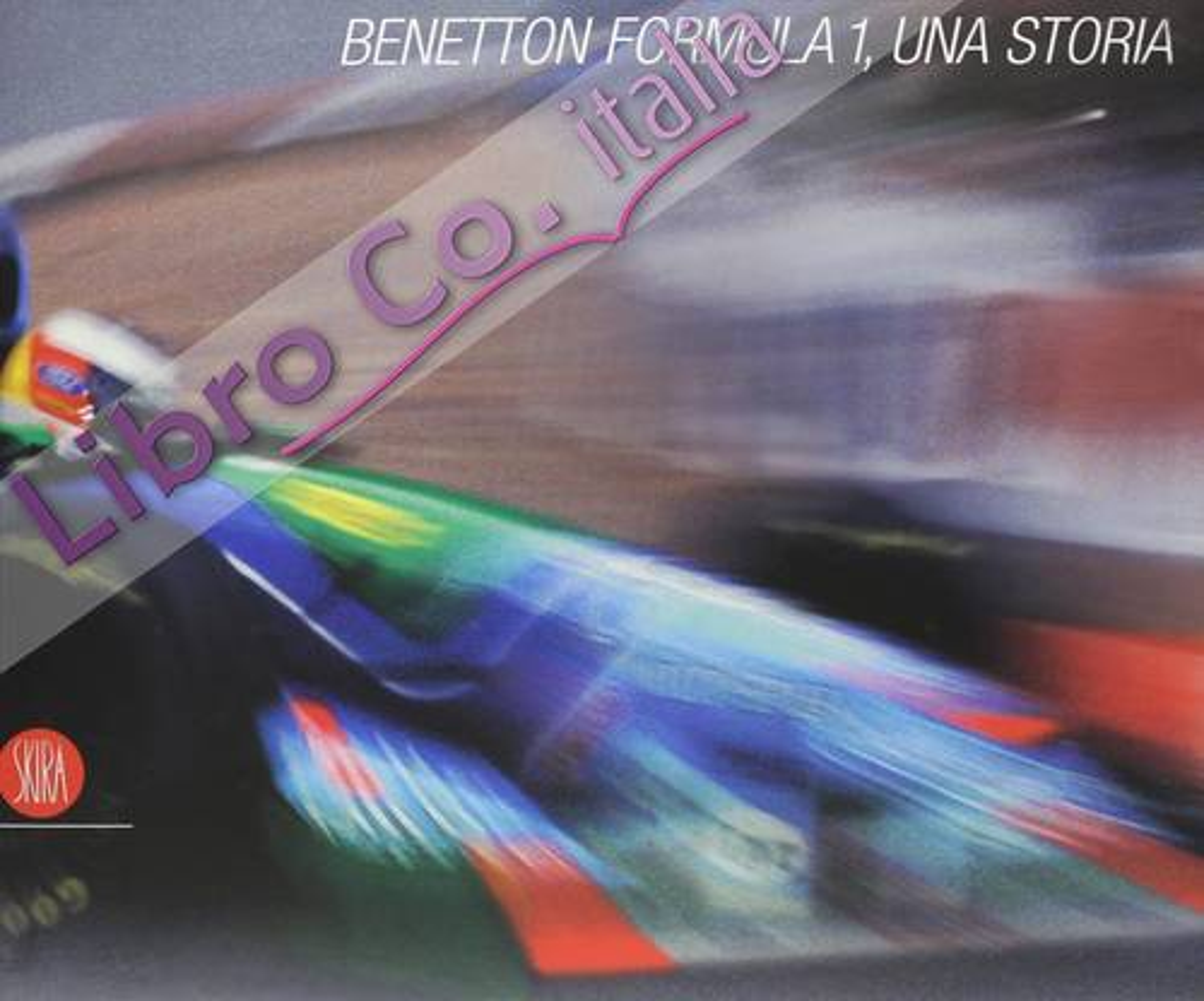Benetton Formula 1. Una storia. Ediz. italiana e inglese