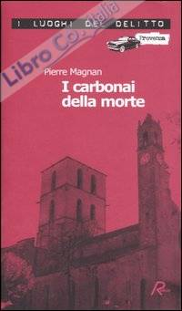 I carbonai della morte. Le inchieste del commissario Laviolette. Vol. 4
