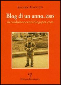 Blog di un anno. 2005. riccardoinnocenti.blogspot.com