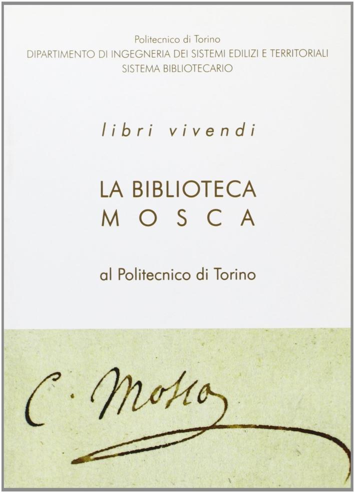 Libri vivendi. La Biblioteca Mosca al Politecnico di Torino