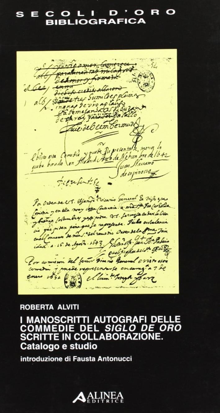 I manoscritti autografi delle commedie del siglo de oro scritte in collaborazione. Catalogo e studio