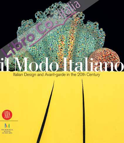 Il Modo Italiano. Design et avant-garde en Italie au XXe siècle