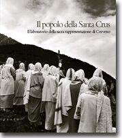 Il popolo della Santa Crus. l laboratorio della sacra rappresentazione di Cerveno