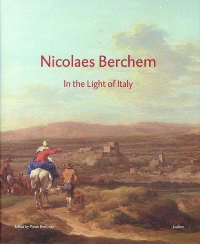Nicolaes Berchem. In the light of Italy