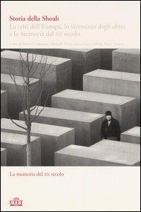 Storia della Shoah. La crisi dell'Europa, lo sterminio degli ebrei e la memoria del XX secolo. Vol. 2: La memoria del XX secolo