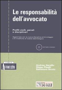 Le responsabilità dell'avvocato. Profili civili, penali e disciplinari. Con CD-ROM