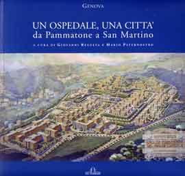 Un ospedale, una città. Da Pammatone a San Martino