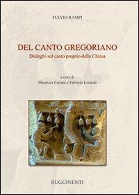 Del canto gregoriano. Dialoghi sul canto proprio della Chiesa