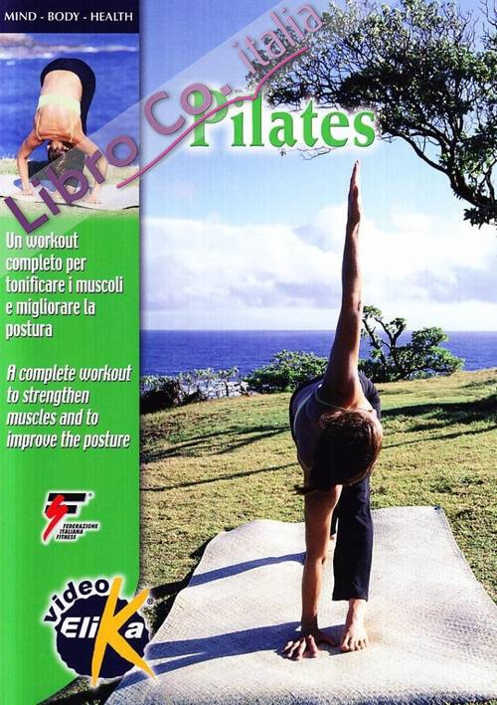 Pilates. Un Workout Completo per Tonificare i Muscoli e Migliorare la Postura. [Edizione Italiana e Inglese]. con DVD