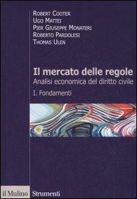 Il mercato delle regole. Analisi economica del diritto civile. Vol. 1: Fondamenti