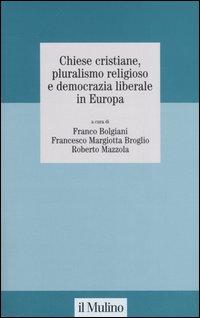 Chiese cristiane, pluralismo religioso e democrazia liberale in Europa