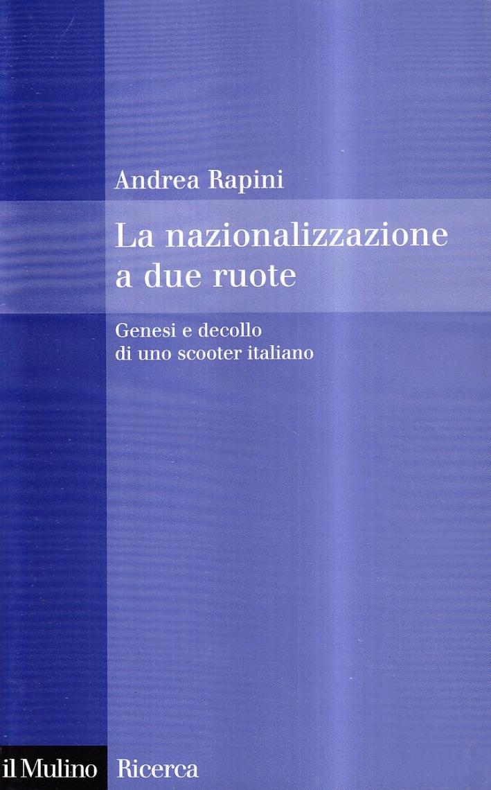 La nazionalizzazione a due ruote. Genesi e decollo di uno scooter italiano