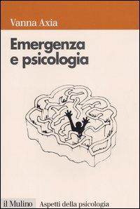 Emergenza e psicologia. Mente umana, pericolo e sopravvivenza