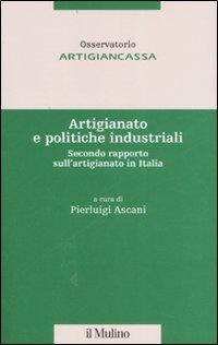 Artigianato e politiche industriali. Secondo rapporto sull'artigianato in Italia