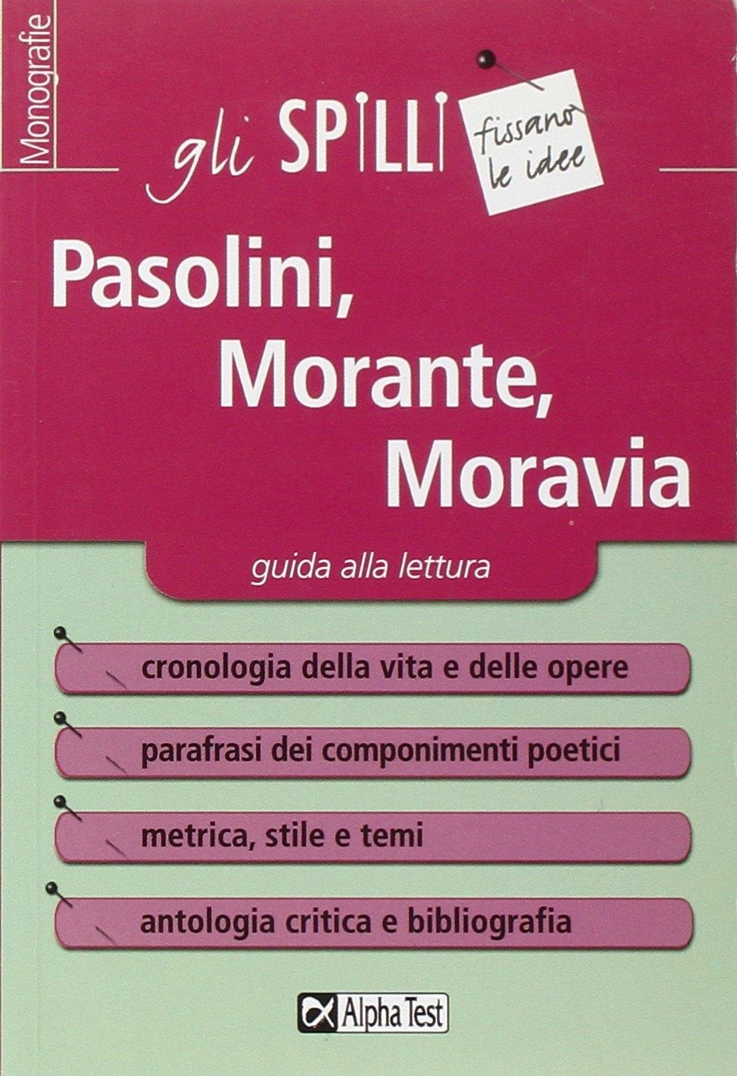 Pasolini, Morante, Moravia. Guida alla lettura