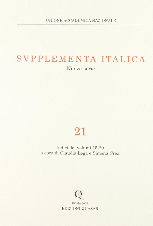 Supplementa Italica. Nuova Serie. 21. Indici dei Volumi 15-20