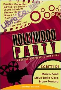 Hollywood party. 9 racconti ispirati a film fichi
