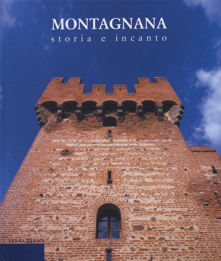 Montagnana. Storia e incanto