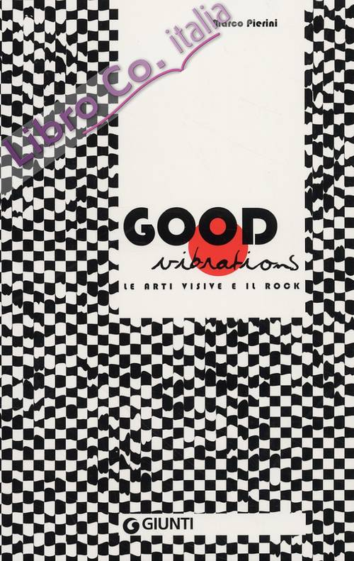 Good vibrations. Le arti visive e il rock