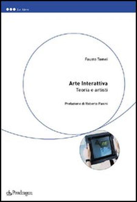 Arte interattiva. Teoria e artisti