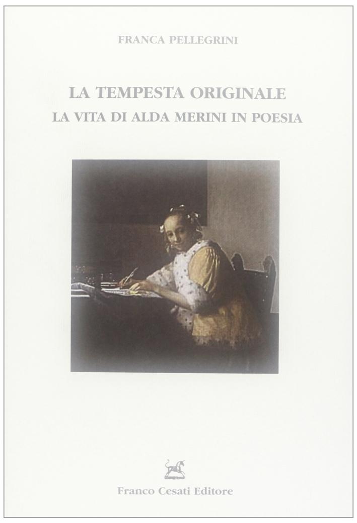 La tempesta originale. La vita di Alda Merini in poesia