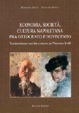 Economia, società, cultura napoletana fra Ottocento e Novecento. Testimonianze vecchie e nuove su Vincenzo Irolli