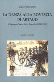 La danza alla rovescia di Artaud. Il Secondo Teatro della Crudeltà (1945-1948)