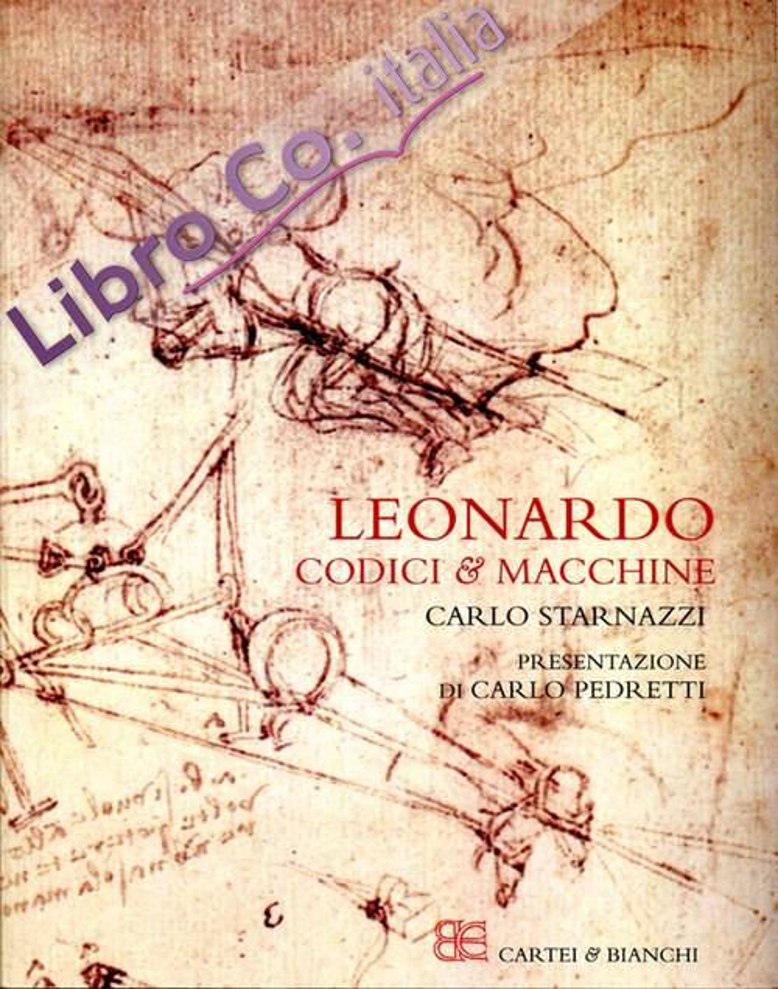 Leonardo. Codici & Macchine.  [Edizione Italiana]