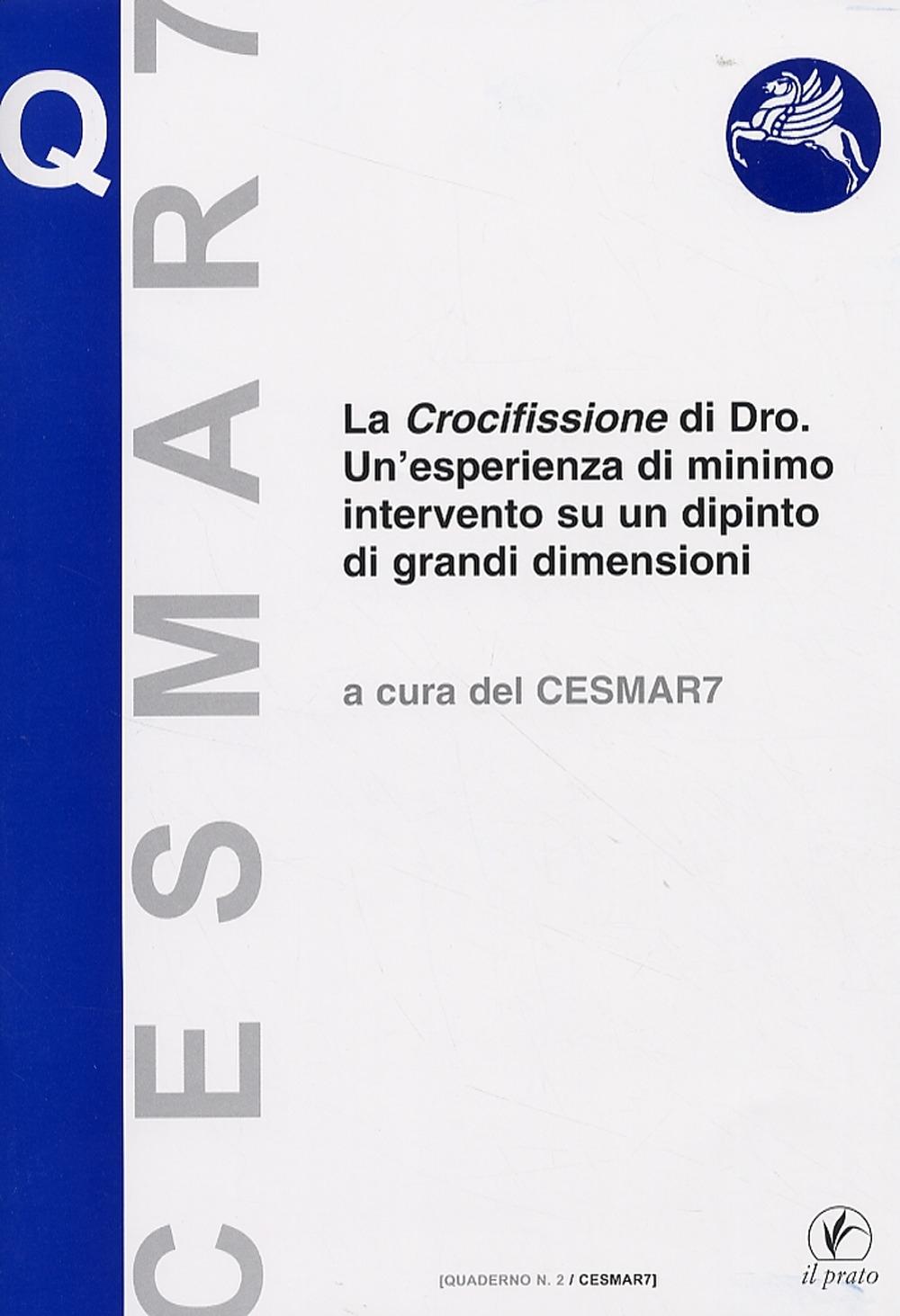 La Crocifissione di Dro. Una Esperienza di Minimo Intervento Su un Dipinto di Grandi Dimensioni