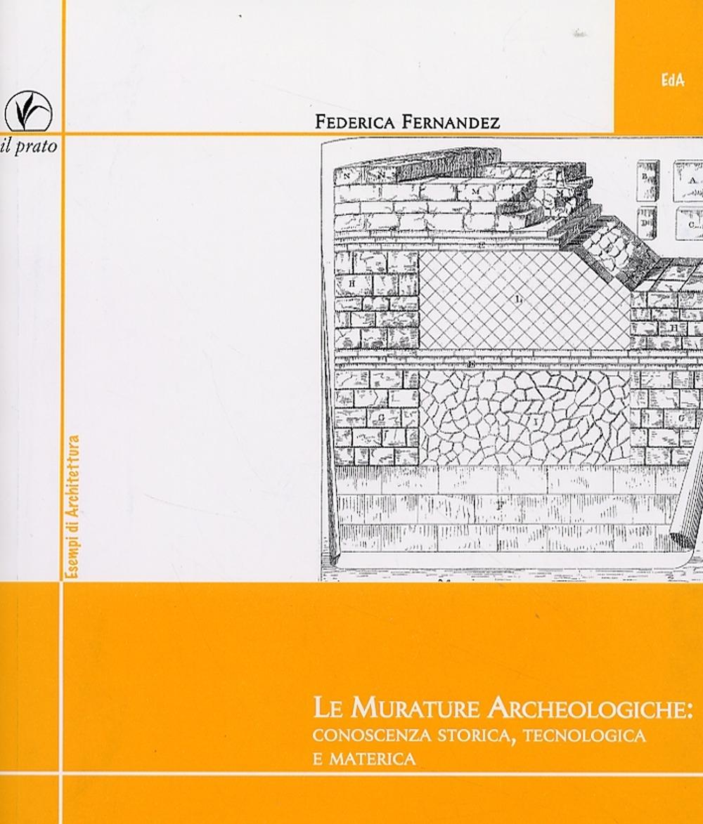 Le Murature Archeologiche: Conoscenza Storica, Tecnologica e Materica