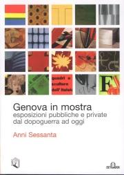 Genova in mostra. Esposizioni pubbliche e private dal dopoguerra ad oggi