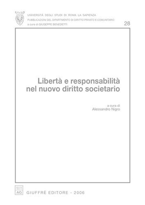Libertà e responsabilità nel nuovo diritto societario. Atti del Convegno (Roma, 23-24 aprile 2004)
