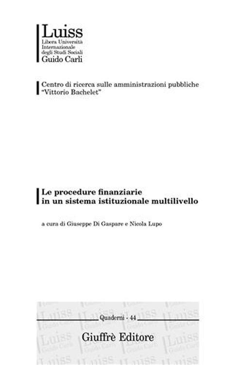 Le procedure finanziarie in un sistema istituzionale multilivello. Atti del Convegno (Roma, 27 maggio 2004)