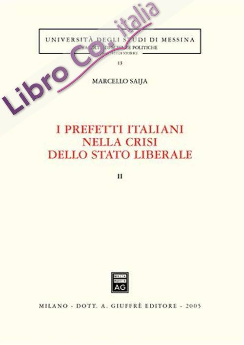 I prefetti italiani nella crisi dello Stato liberale. Vol. 2
