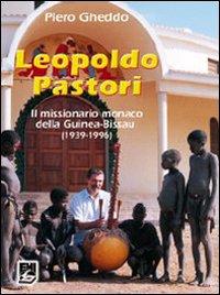 Leopoldo Pastori. Il missionario monaco della Guinea-Bissau (1939-1996)