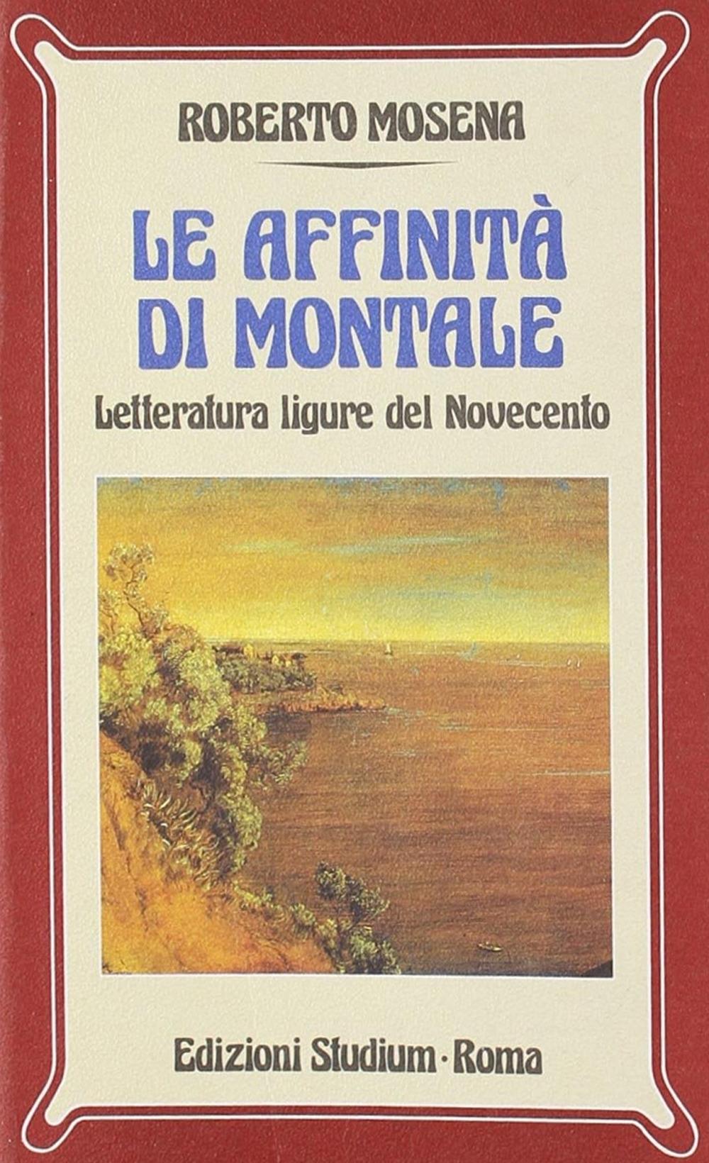 Le affinità di Montale. Letteratura ligure del Novecento