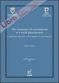The economics of consumption as a social phenomenon: a neglected approach to the analysis of consumption