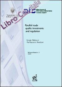 Parallel trade, quality investments and regulation