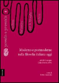 Moderno e postmoderno nella filosofia italiana oggi. Atti del Convegno del Centro per la filosofia italiana (Cala Gonone, 1990)