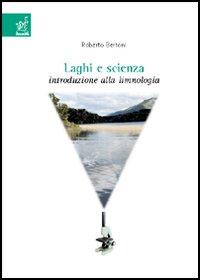 Laghi e scienza. Introduzione alla limnologia. Con CD-ROM