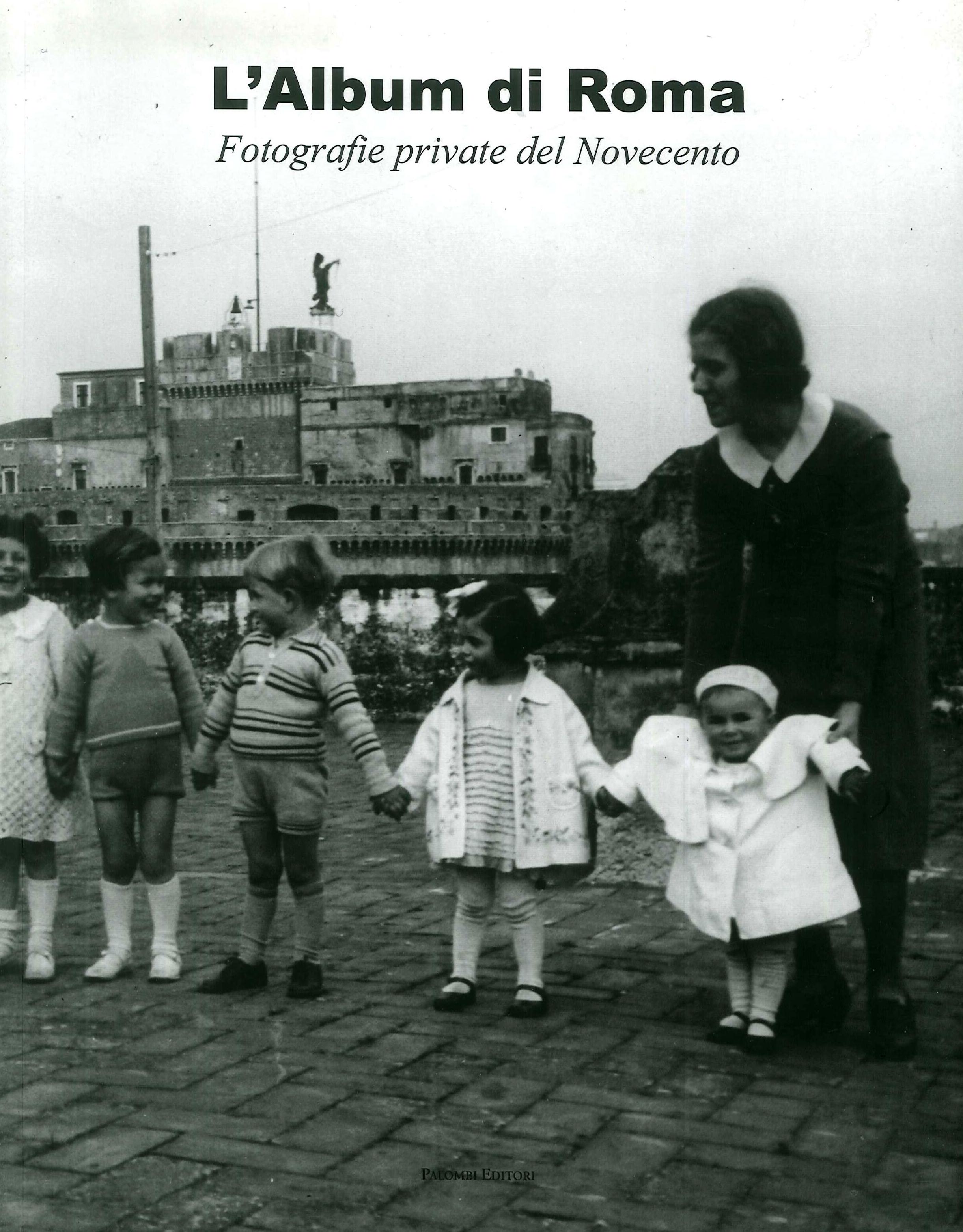 L'album di Roma. Fotografie private del Novecento