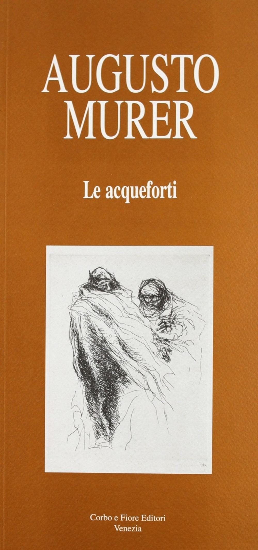 Augusto Murer. Le Acqueforti