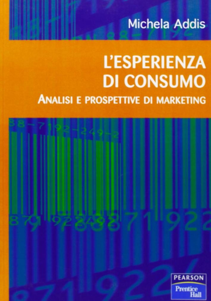 L'esperienza di consumo. Analisi e prospettive di marketing