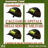 Cagliari capitale delle servitù militari. 2 milioni di mq da restituire alla città